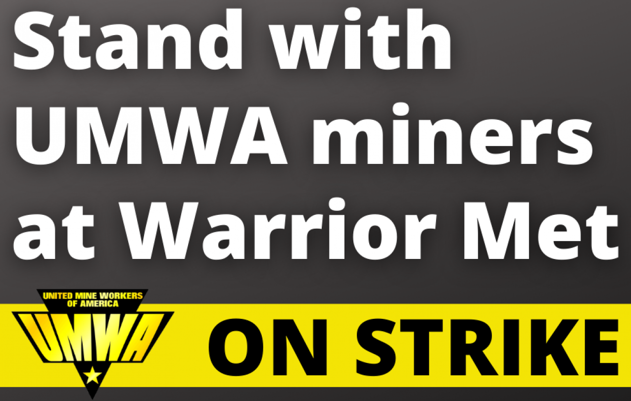 Stand with UMWA Miners on Strike at Warrior Met